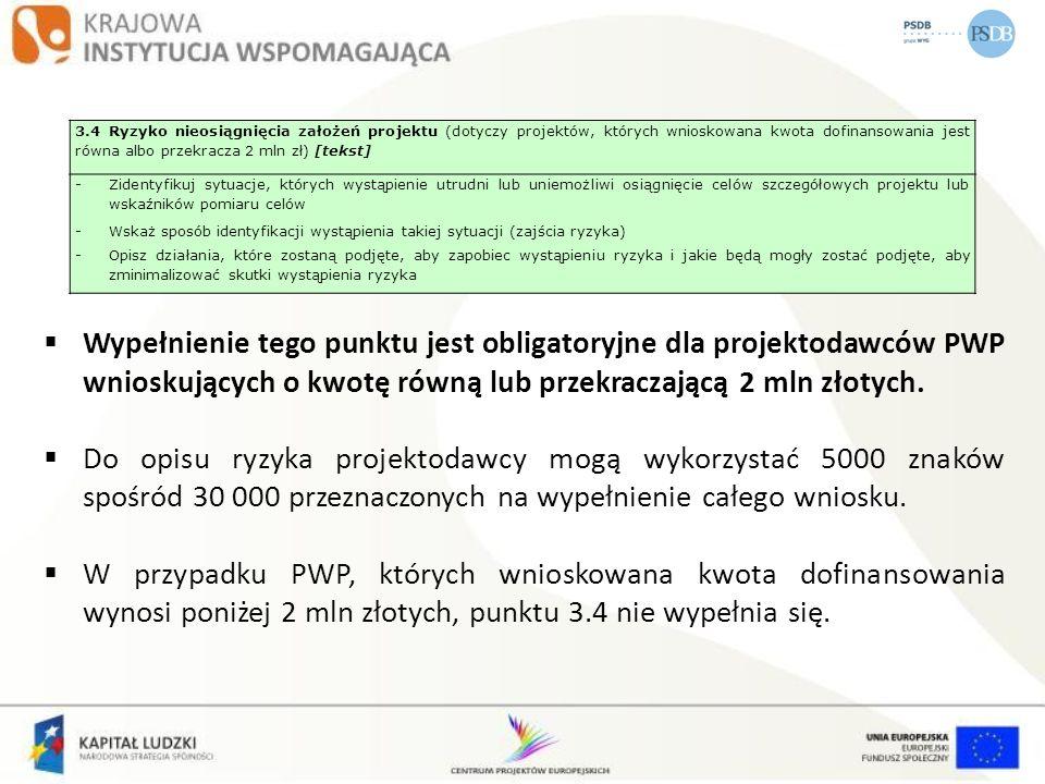 3.4 Ryzyko nieosiągnięcia założeń projektu (dotyczy projektów, których wnioskowana kwota dofinansowania jest równa albo przekracza 2 mln zł) [tekst]